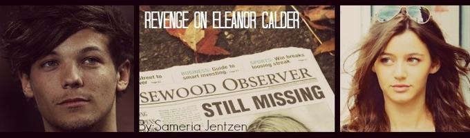 Revenge On Eleanor Calder (Coming back this Winter)