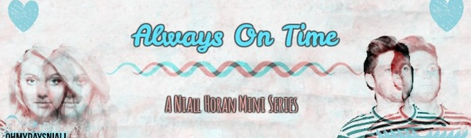 Always On Time: A Niall Horan Mini Series