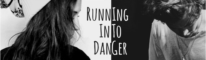 Running Into Danger