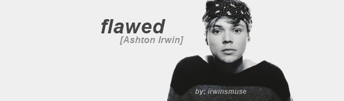 Flawed [Ashton Irwin]