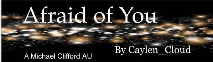 Afraid of You