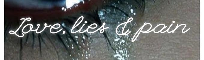 Love, Lies & Pain